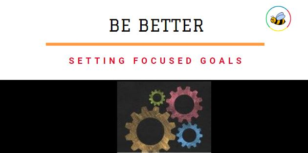 Setting Focused Goals